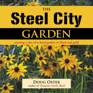 "The ""Steel City Garden"" book. By St. Lynn's Press"