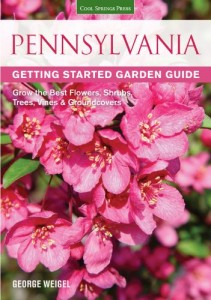 "The cover of my first gardening book, the ""Pennsylvania Getting Started Garden Guide"" on the 170 best plants for Pennsylvania yards."