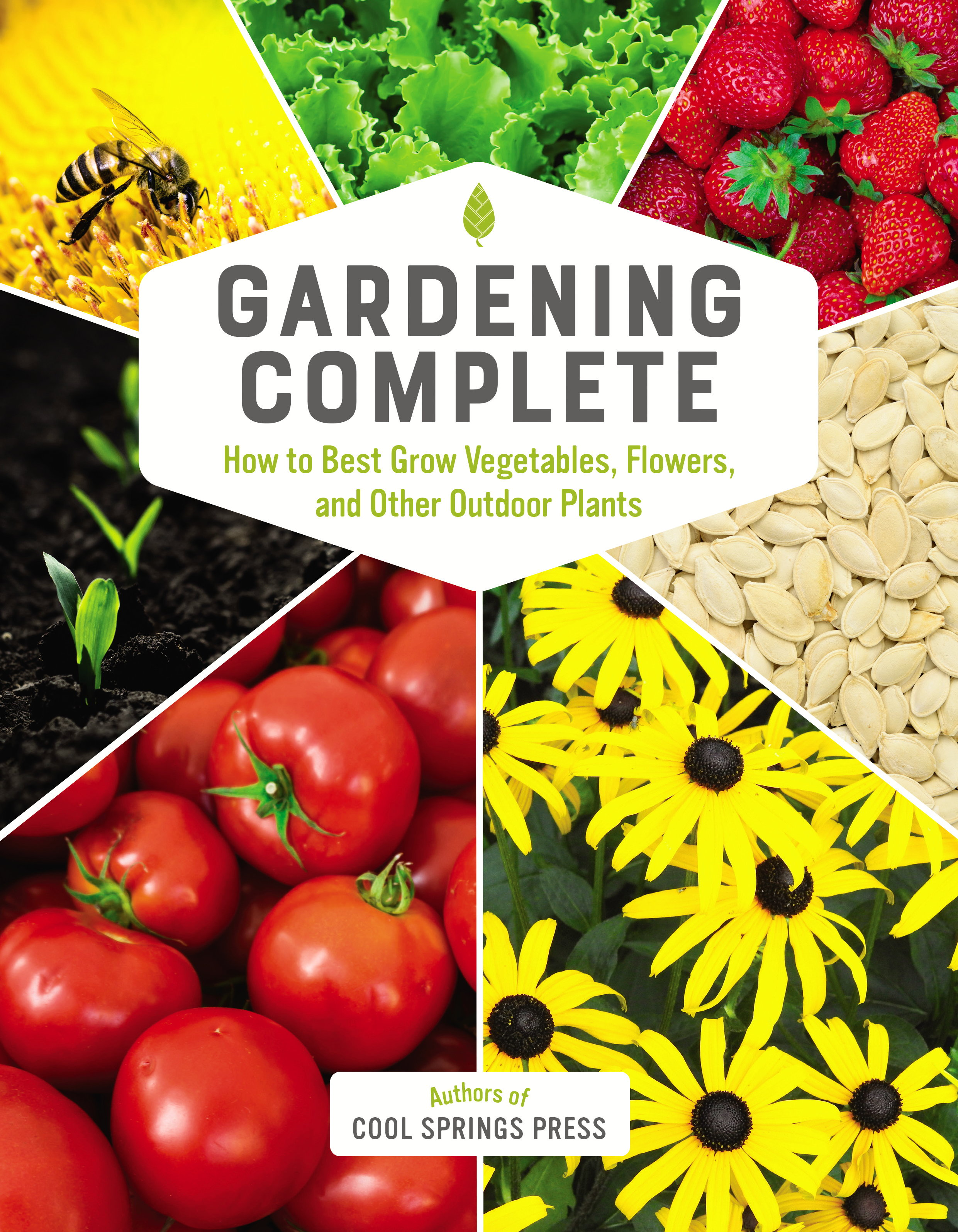 Gardening Complete: How To Best Grow Vegetables, Flowers And Other Outdoor  Plants